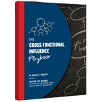 Cross-Functional Influence Playbook